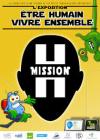 Exposition Mission H être humain, vivre ensemble